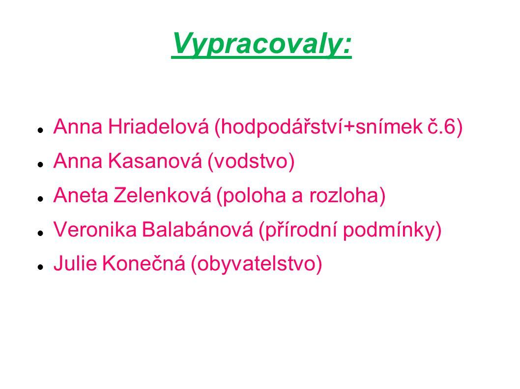 Vypracovaly: Anna Hriadelová (hodpodářství+snímek č.6)