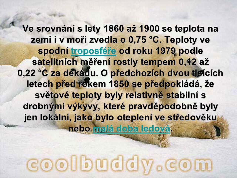 Ve srovnání s lety 1860 až 1900 se teplota na zemi i v moři zvedla o 0,75 °C.