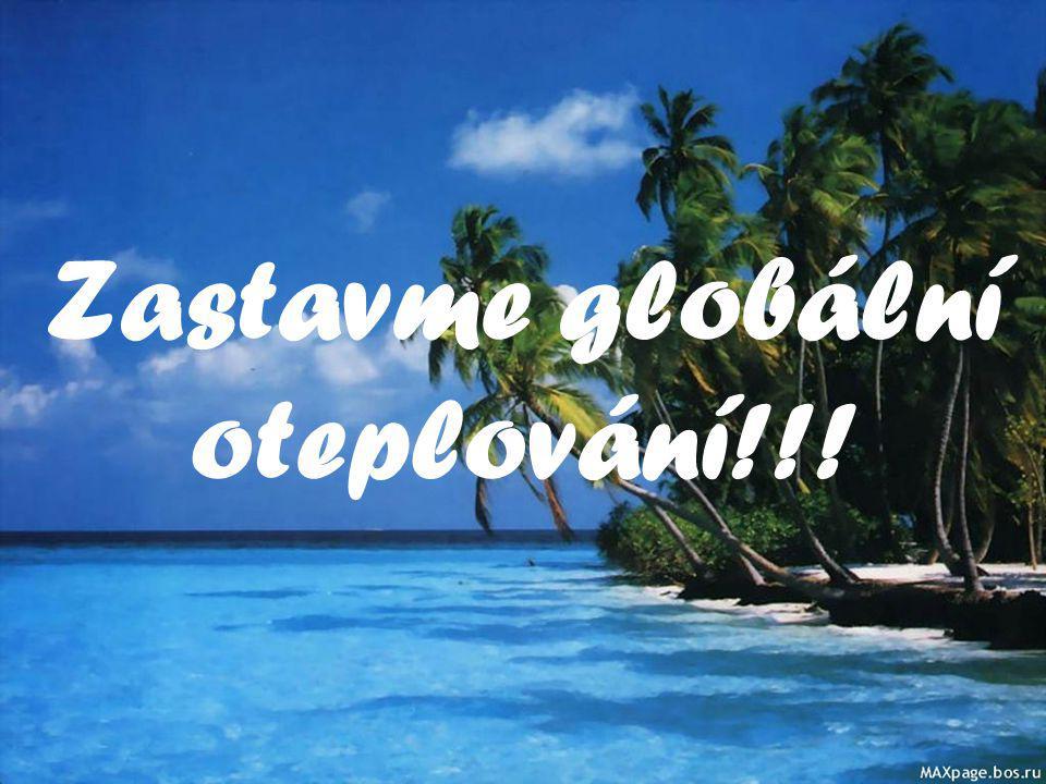 Zastavme globální oteplování!!!
