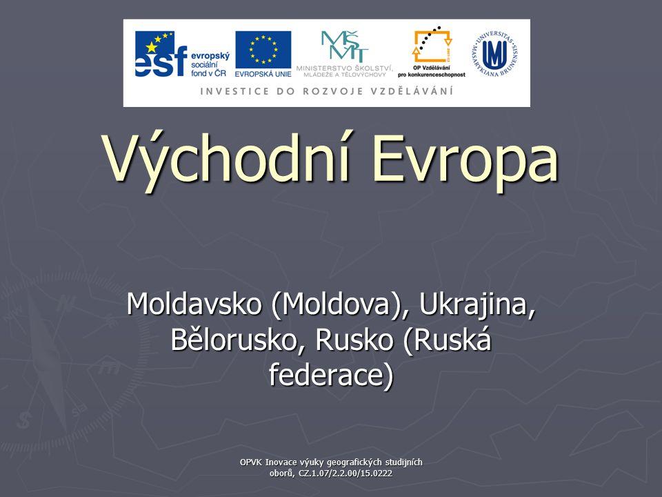 Moldavsko (Moldova), Ukrajina, Bělorusko, Rusko (Ruská federace)