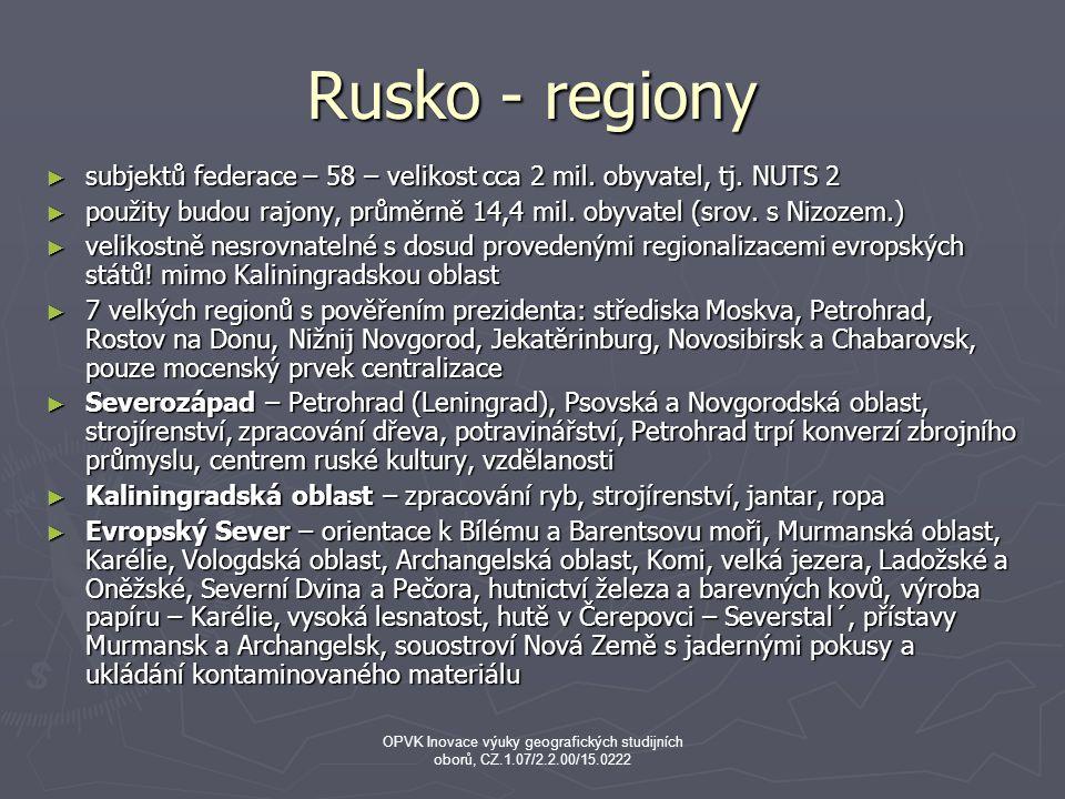 Rusko - regiony subjektů federace – 58 – velikost cca 2 mil. obyvatel, tj. NUTS 2.