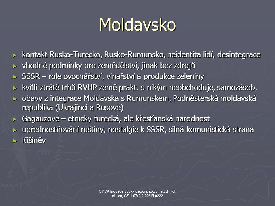 Moldavsko kontakt Rusko-Turecko, Rusko-Rumunsko, neidentita lidí, desintegrace. vhodné podmínky pro zemědělství, jinak bez zdrojů.