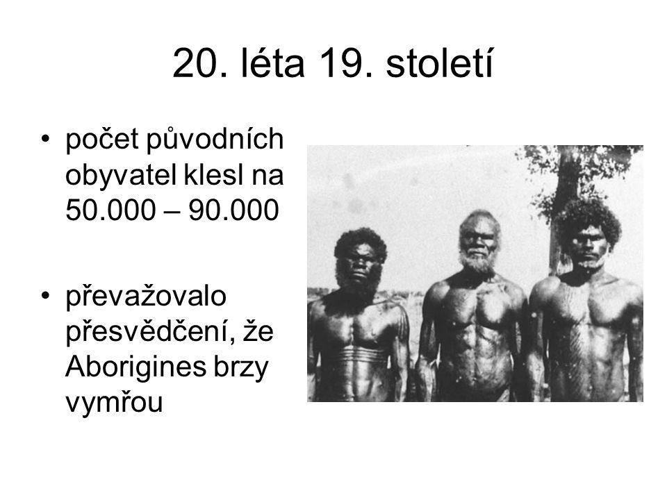 20. léta 19. století počet původních obyvatel klesl na 50.000 – 90.000