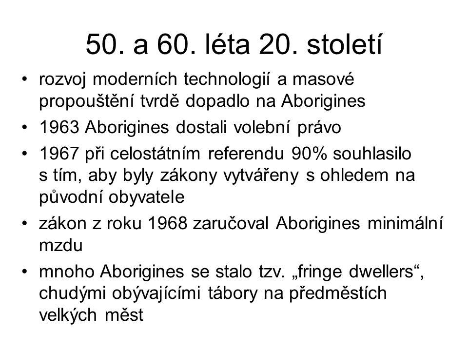 50. a 60. léta 20. století rozvoj moderních technologií a masové propouštění tvrdě dopadlo na Aborigines.