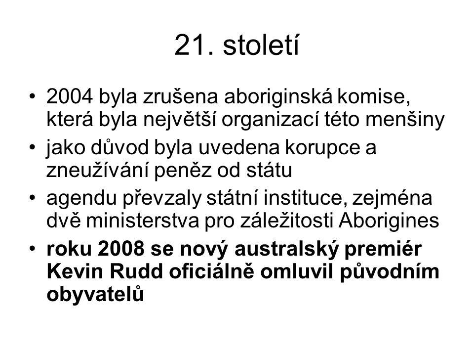 21. století 2004 byla zrušena aboriginská komise, která byla největší organizací této menšiny.