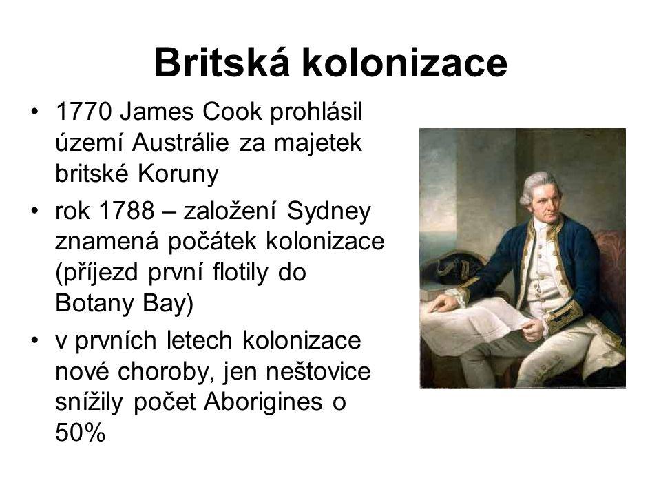 Britská kolonizace 1770 James Cook prohlásil území Austrálie za majetek britské Koruny.