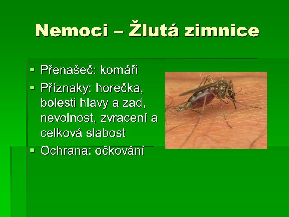 Nemoci – Žlutá zimnice Přenašeč: komáři