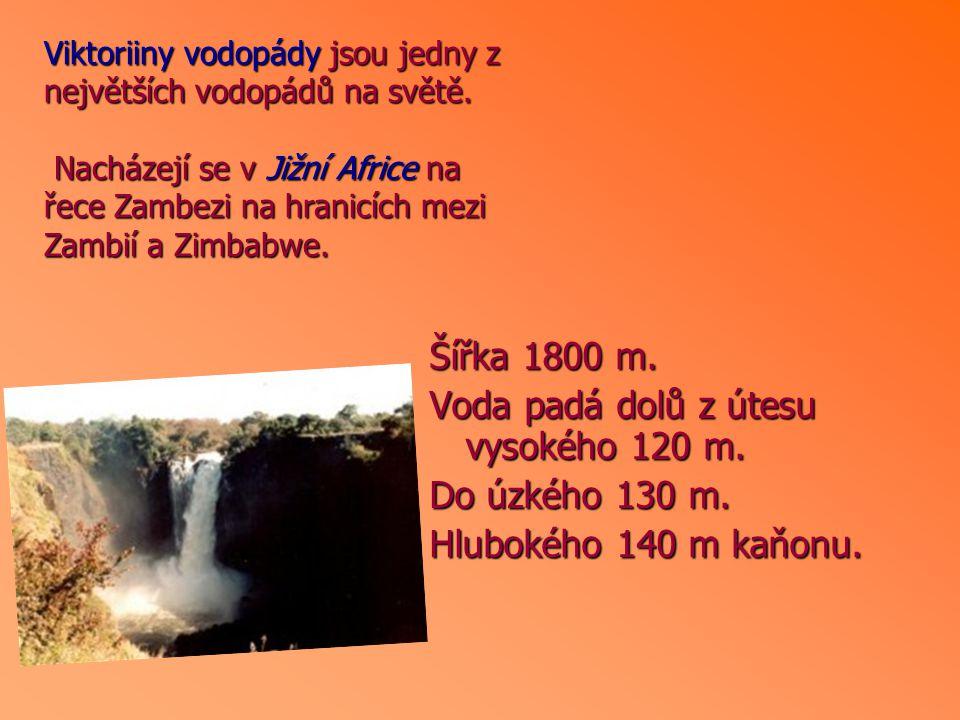Voda padá dolů z útesu vysokého 120 m. Do úzkého 130 m.