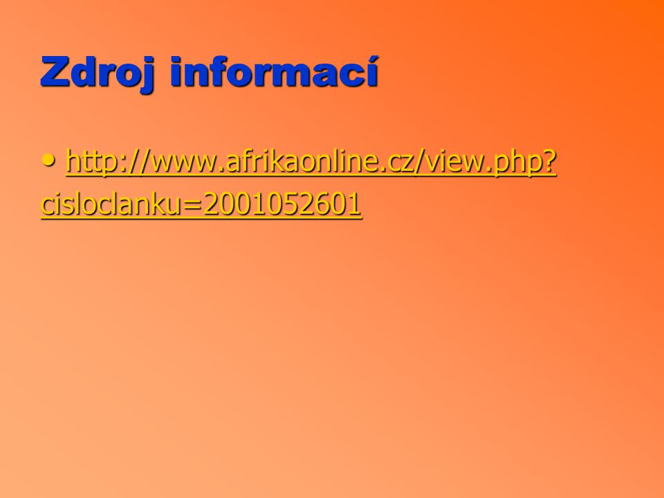Zdroj informací http://www.afrikaonline.cz/view.php