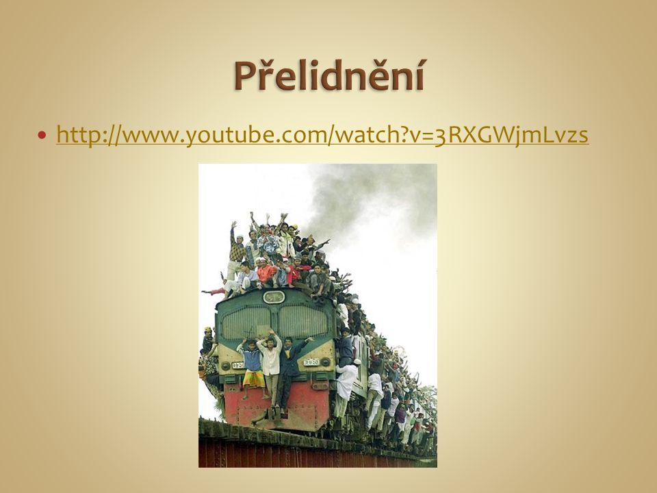 Přelidnění http://www.youtube.com/watch v=3RXGWjmLvzs