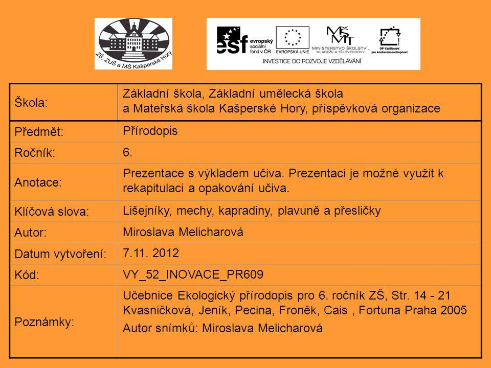 Škola: Základní škola, Základní umělecká škola. a Mateřská škola Kašperské Hory, příspěvková organizace.