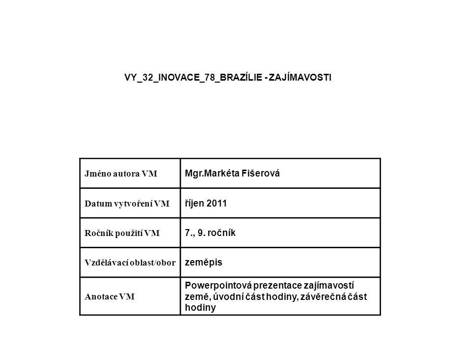 VY_32_INOVACE_78_BRAZÍLIE - ZAJÍMAVOSTI