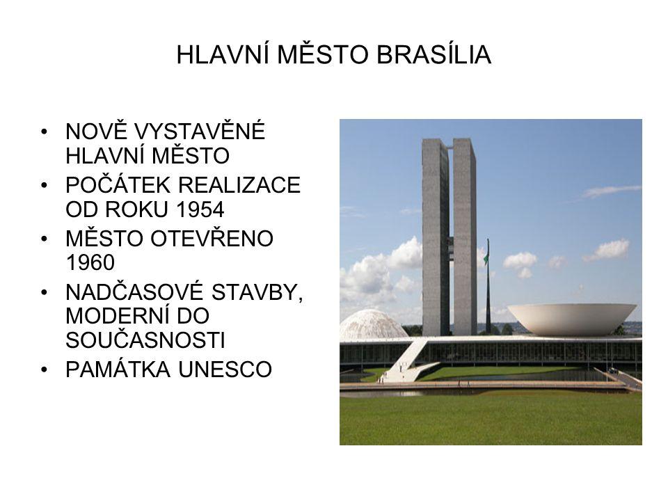 HLAVNÍ MĚSTO BRASÍLIA NOVĚ VYSTAVĚNÉ HLAVNÍ MĚSTO
