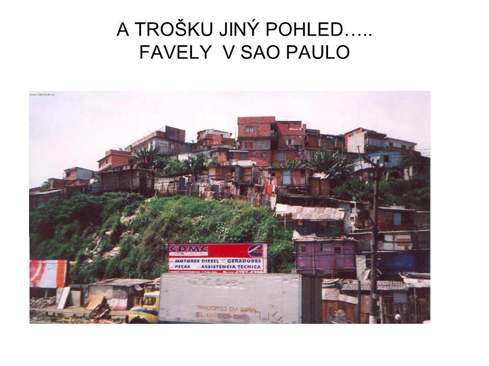 A TROŠKU JINÝ POHLED….. FAVELY V SAO PAULO