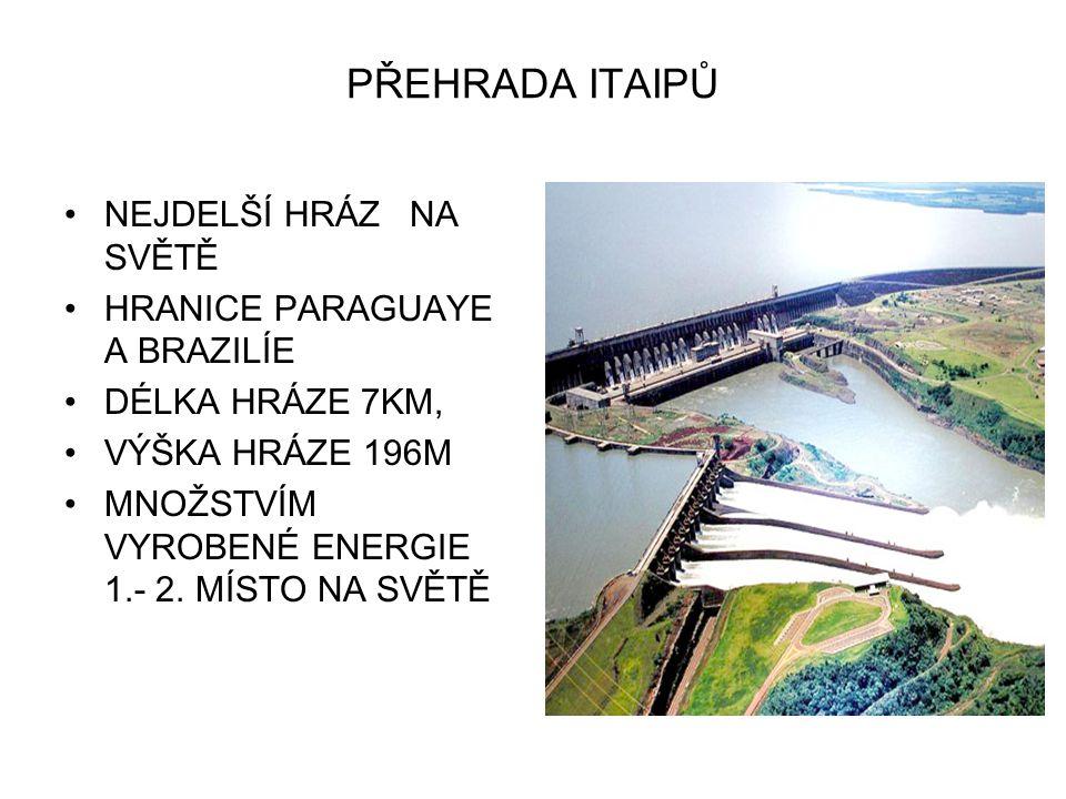 PŘEHRADA ITAIPŮ NEJDELŠÍ HRÁZ NA SVĚTĚ HRANICE PARAGUAYE A BRAZILÍE