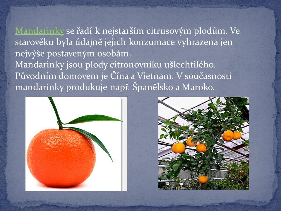 Mandarinky se řadí k nejstarším citrusovým plodům