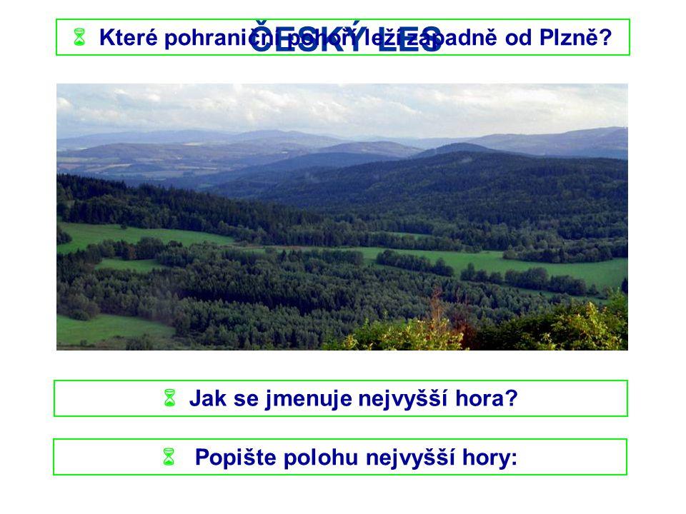 ČESKÝ LES  Které pohraniční pohoří leží západně od Plzně
