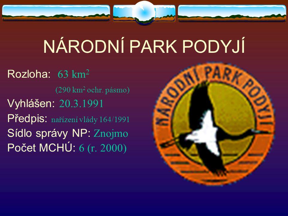NÁRODNÍ PARK PODYJÍ Rozloha: 63 km2 (290 km2 ochr. pásmo)