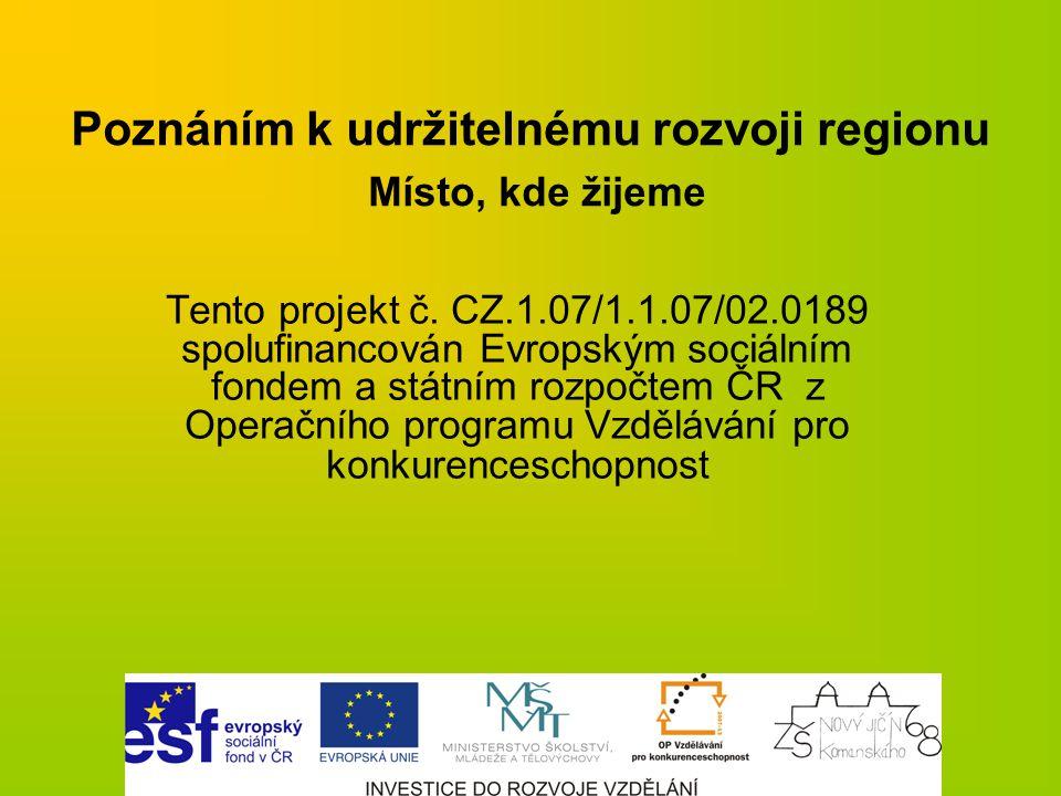 Poznáním k udržitelnému rozvoji regionu Místo, kde žijeme