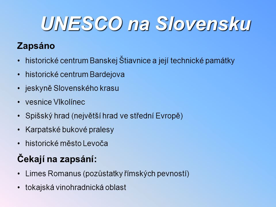 UNESCO na Slovensku Zapsáno Čekají na zapsání:
