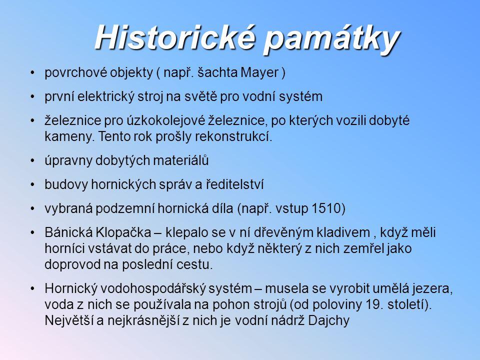 Historické památky povrchové objekty ( např. šachta Mayer )