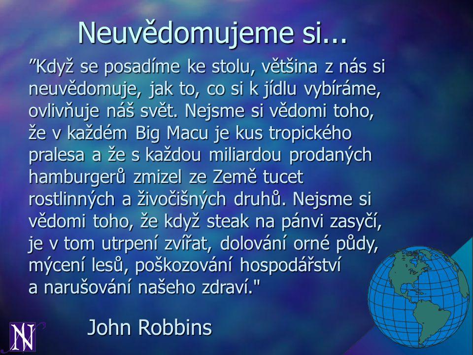 Neuvědomujeme si... John Robbins