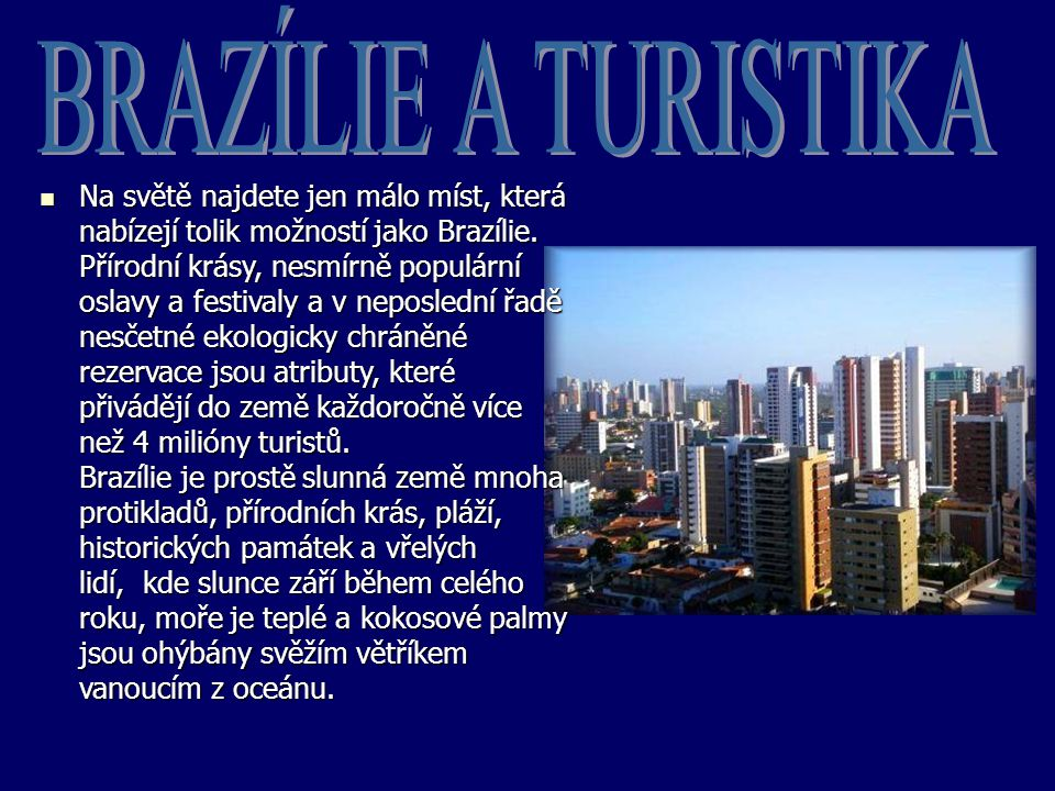 BRAZÍLIE A TURISTIKA