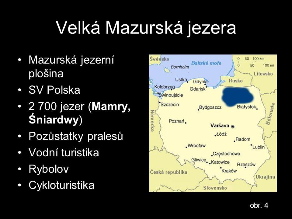 Velká Mazurská jezera Mazurská jezerní plošina SV Polska