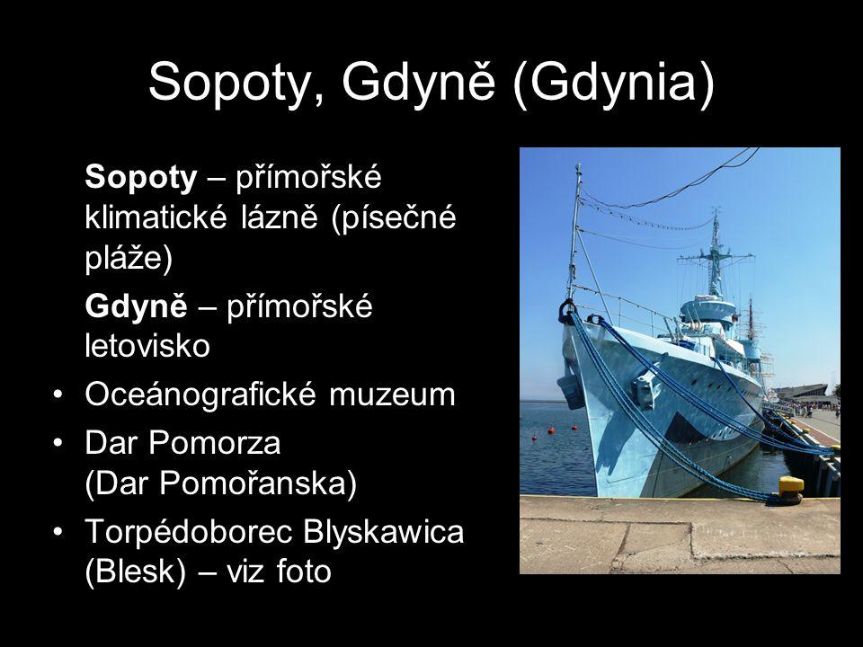 Sopoty, Gdyně (Gdynia) Sopoty – přímořské klimatické lázně (písečné pláže) Gdyně – přímořské letovisko.
