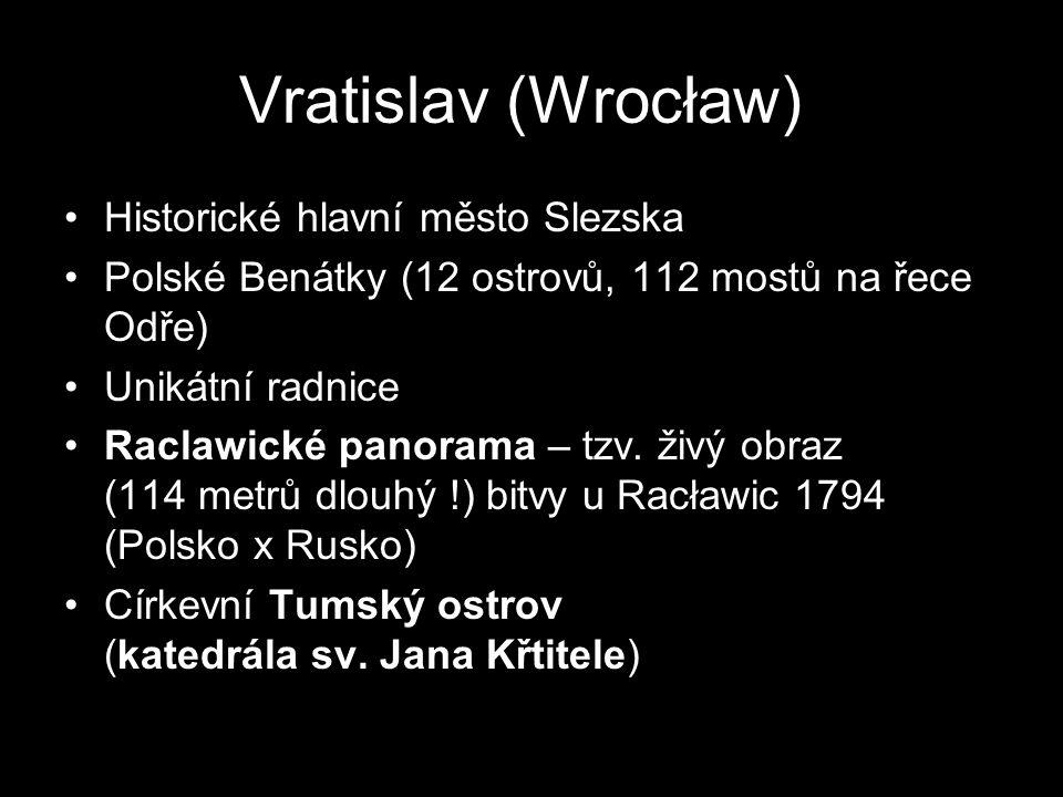 Vratislav (Wrocław)) Historické hlavní město Slezska