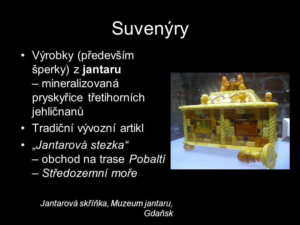 Suvenýry Výrobky (především šperky) z jantaru – mineralizovaná pryskyřice třetihorních jehličnanů. Tradiční vývozní artikl.