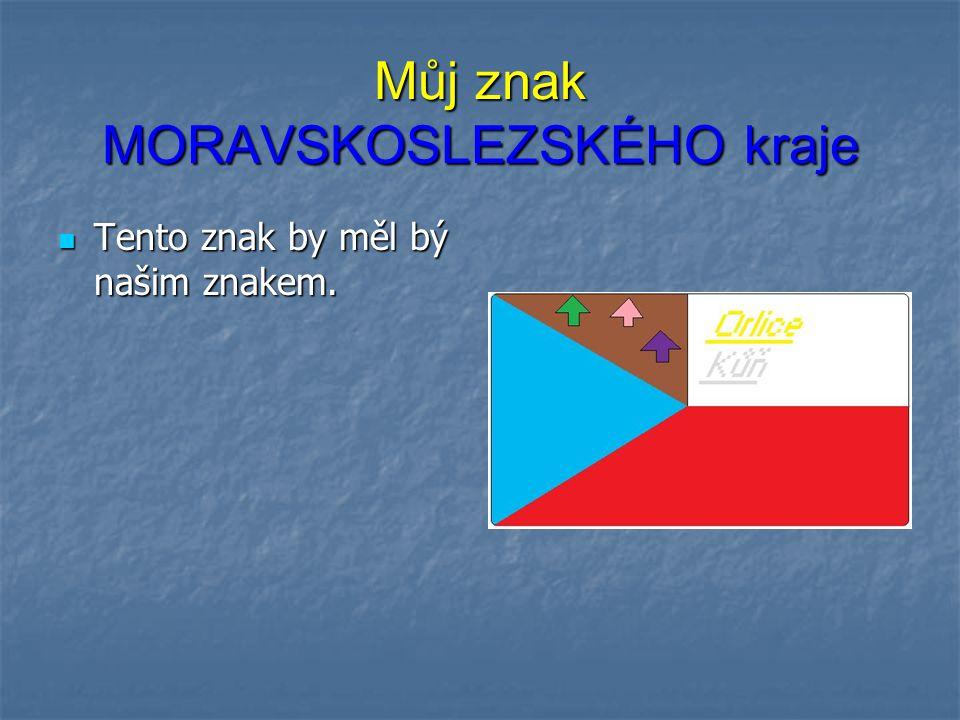 Můj znak MORAVSKOSLEZSKÉHO kraje