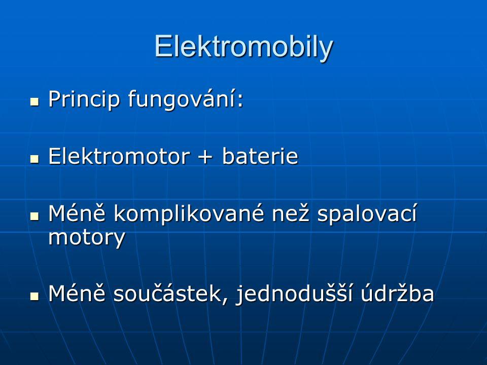 Elektromobily Princip fungování: Elektromotor + baterie
