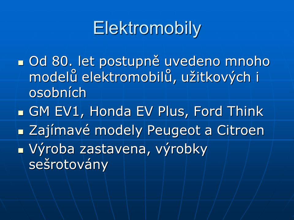 Elektromobily Od 80. let postupně uvedeno mnoho modelů elektromobilů, užitkových i osobních. GM EV1, Honda EV Plus, Ford Think.