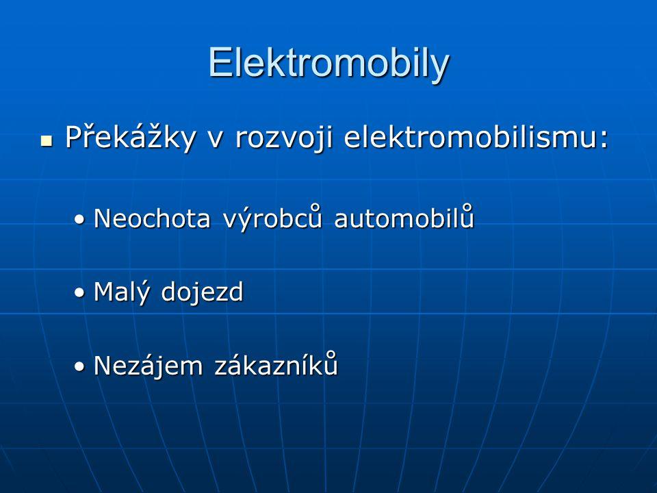 Elektromobily Překážky v rozvoji elektromobilismu: