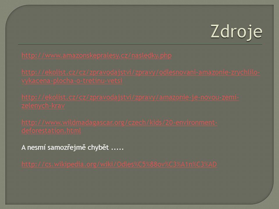 Zdroje http://www.amazonskepralesy.cz/nasledky.php