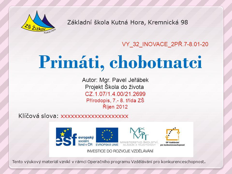 Primáti, chobotnatci Základní škola Kutná Hora, Kremnická 98