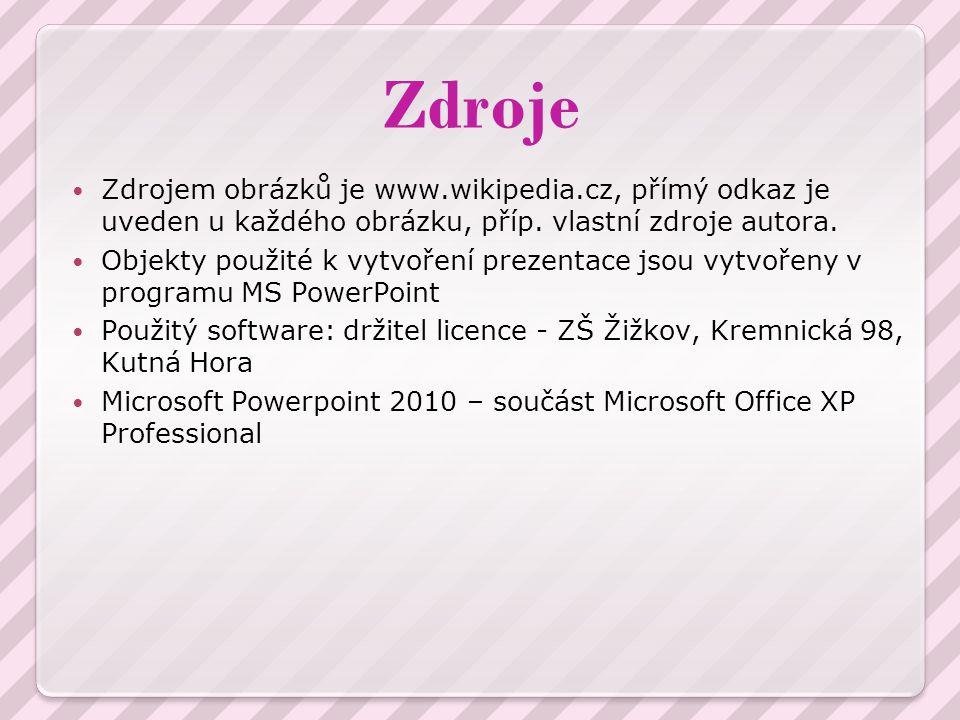 Zdroje Zdrojem obrázků je www.wikipedia.cz, přímý odkaz je uveden u každého obrázku, příp. vlastní zdroje autora.