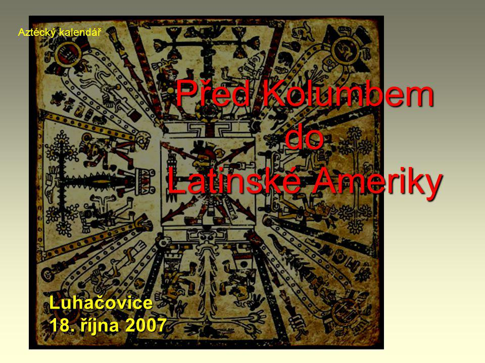 Před Kolumbem do Latinské Ameriky