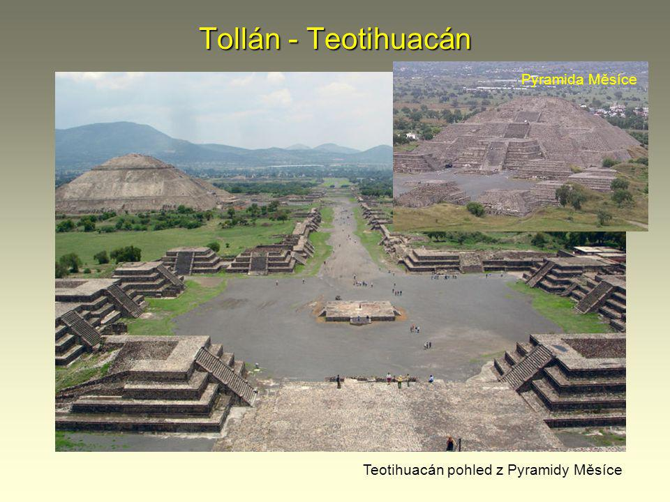 Tollán - Teotihuacán Pyramida Měsíce