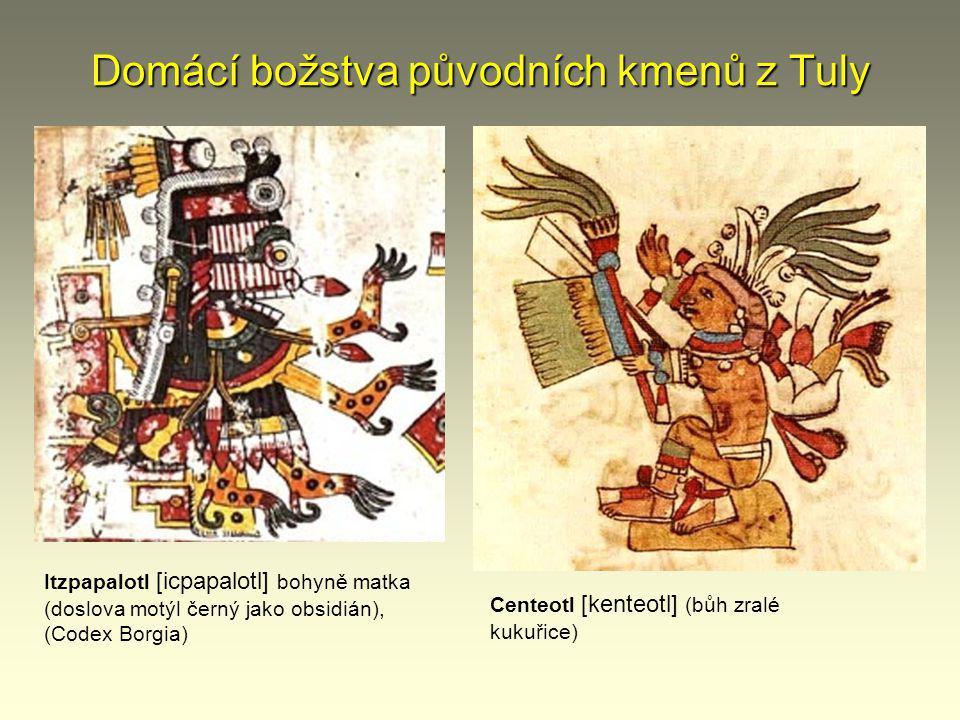 Domácí božstva původních kmenů z Tuly