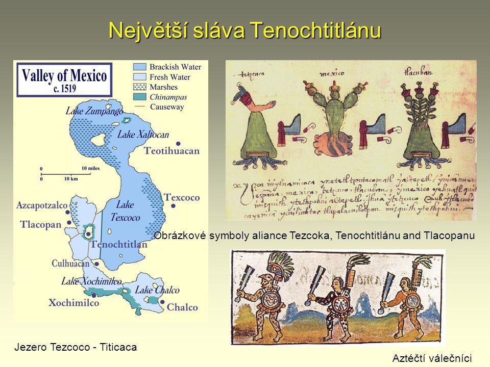 Největší sláva Tenochtitlánu