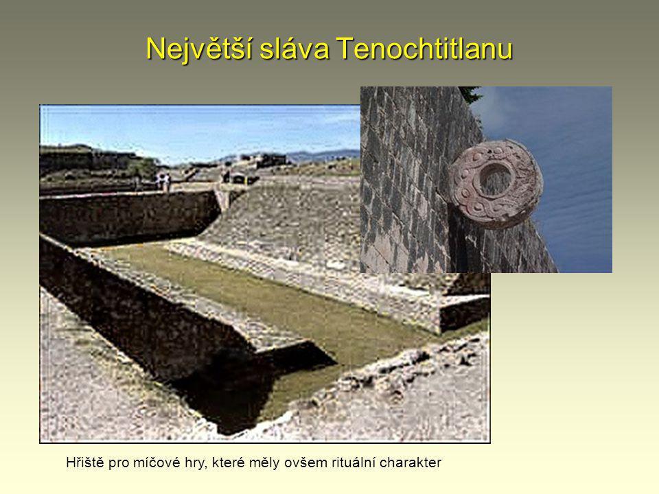 Největší sláva Tenochtitlanu