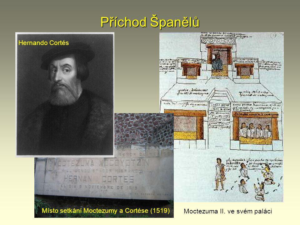 Příchod Španělů Hernando Cortés