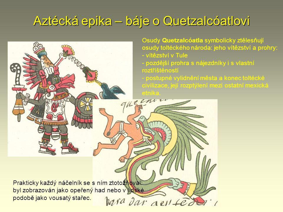 Aztécká epika – báje o Quetzalcóatlovi