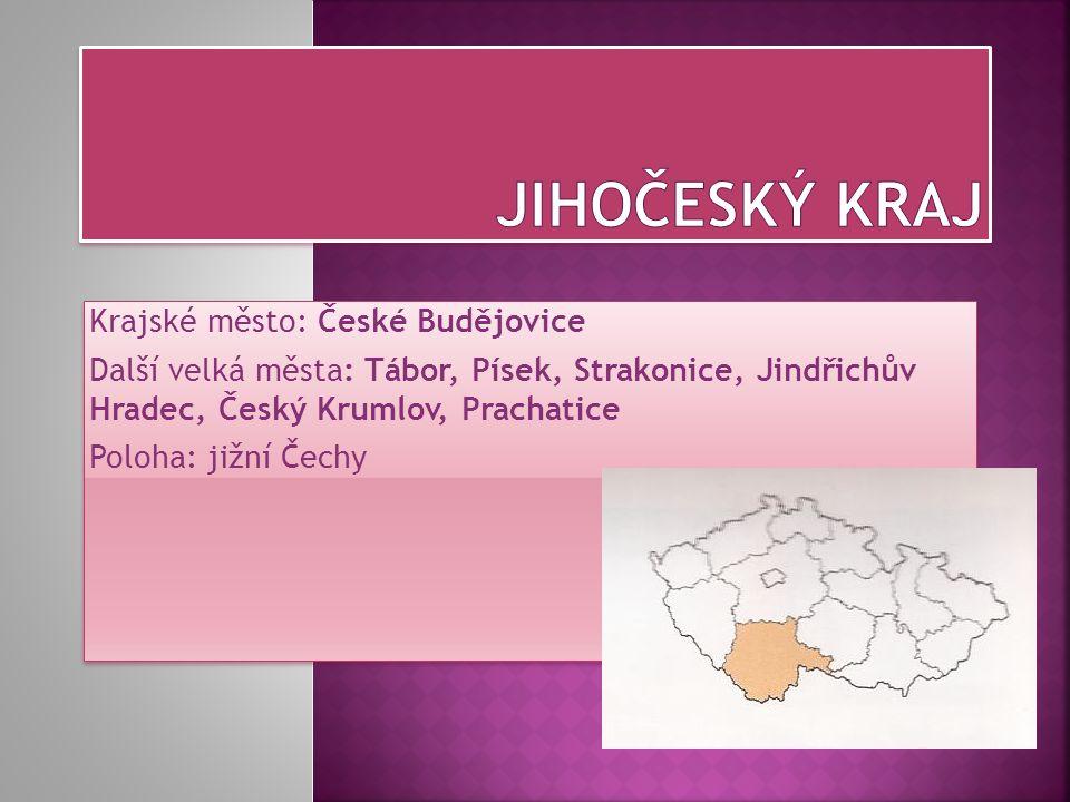 Jihočeský kraj Krajské město: České Budějovice