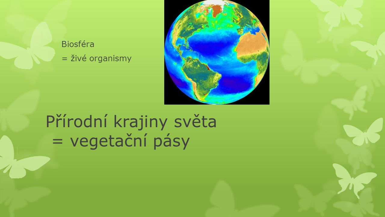Přírodní krajiny světa = vegetační pásy