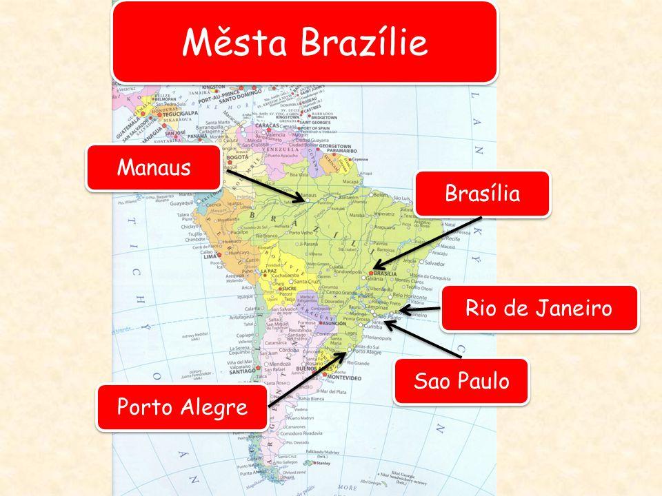 Města Brazílie Manaus Brasília Rio de Janeiro Sao Paulo Porto Alegre