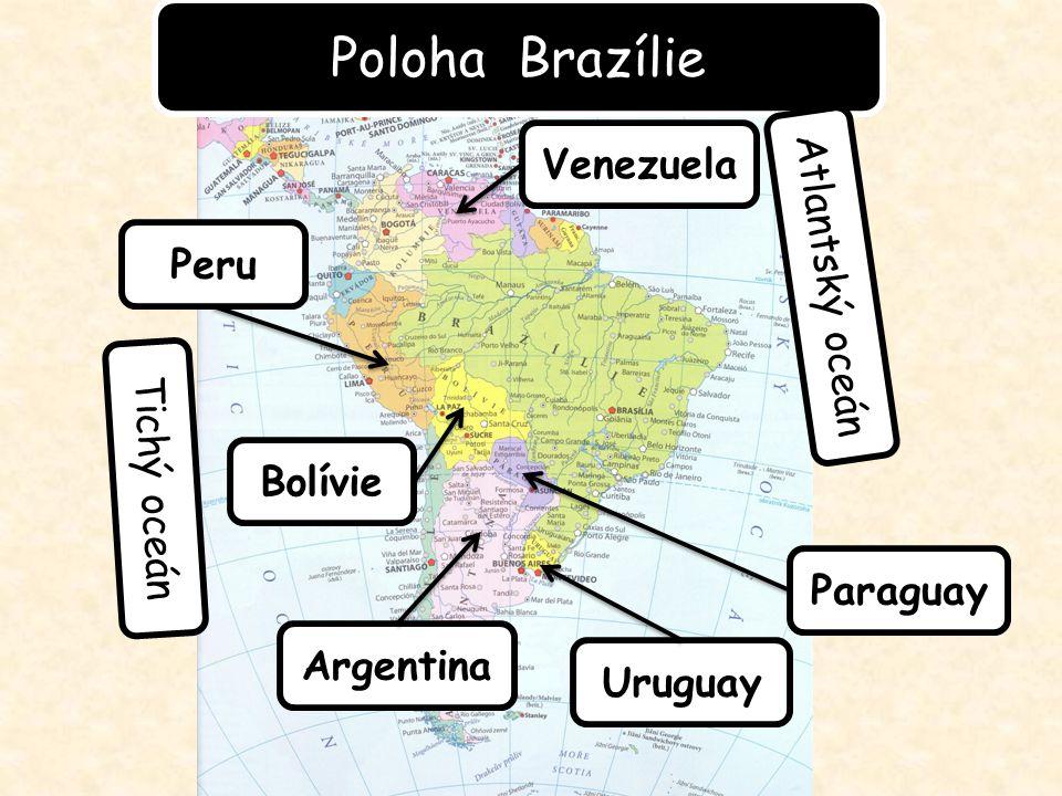Poloha Brazílie Venezuela Atlantský oceán Peru Tichý oceán Bolívie