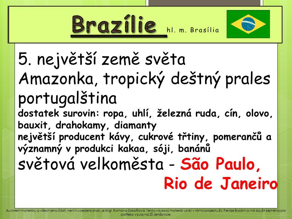 Venezuela Brazílie hl. m. Brasília 5. největší země světa